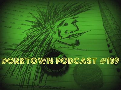 Dorktown Podcast 109